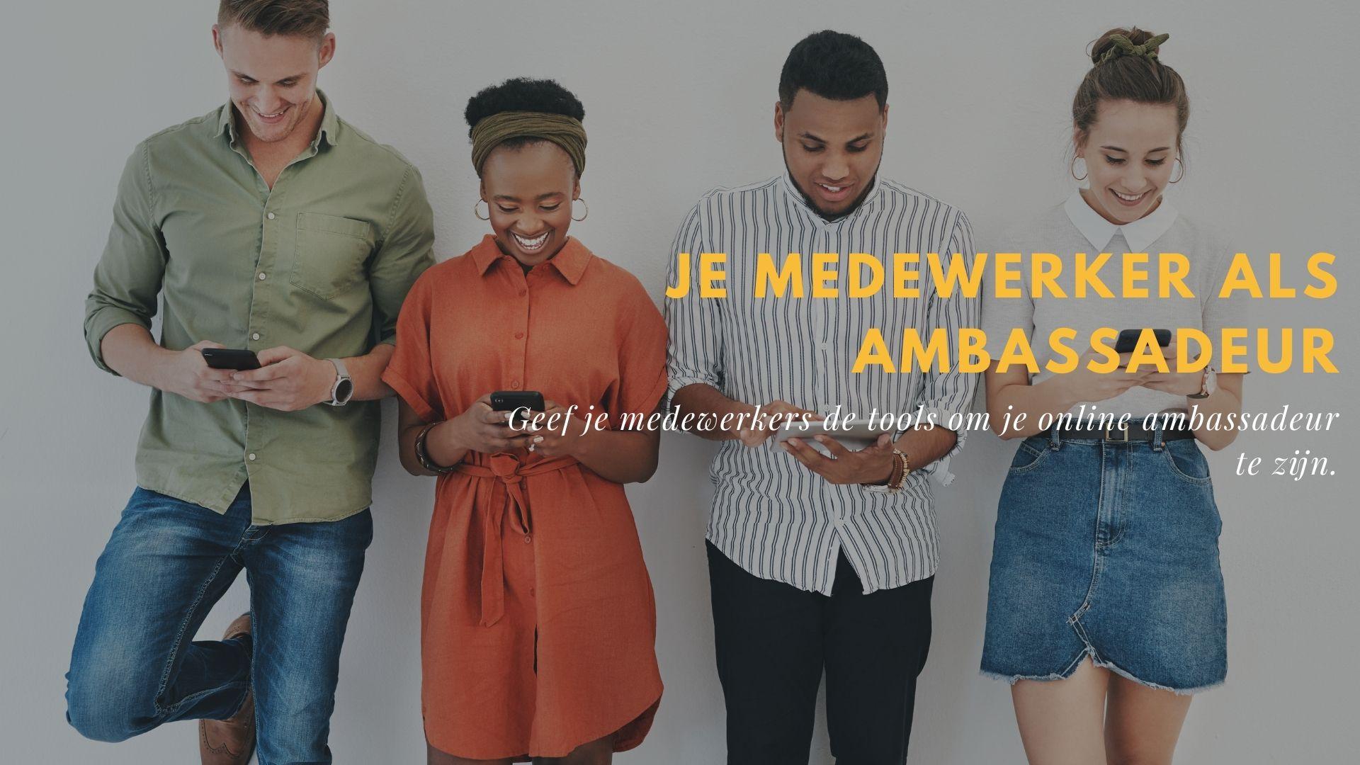Ambassadeursprogramma medewerkers